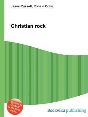 Christian Rock  by  Jesse Russell