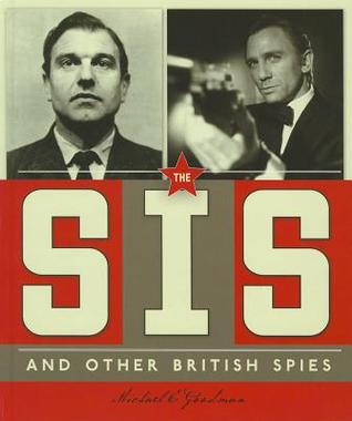 The SIS and Other British Spies  by  Michael E. Goodman