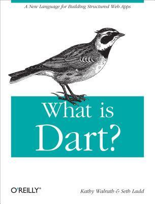 What Is Dart? Kathy Walrath