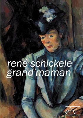 Grandmaman  by  René Schickele