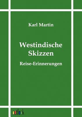 Westindische Skizzen Karl Martin