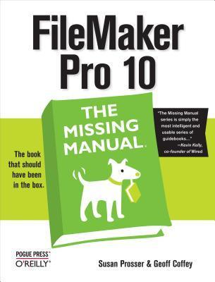 FileMaker Pro 10: The Missing Manual  by  Susan Prosser