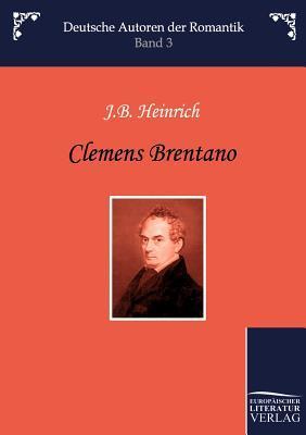 Clemens Brentano  by  J.B. Heinrich