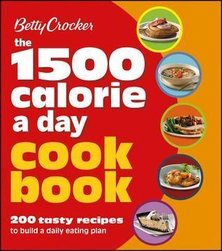 Betty Crocker the 1500 Calorie a Day Cookbook  by  Betty Crocker