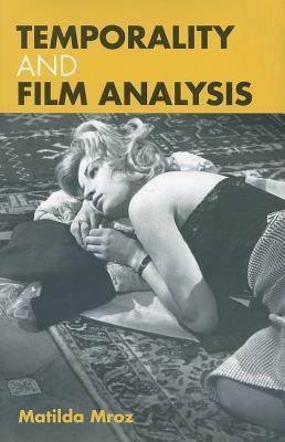 Temporality and Film Analysis  by  Matilda Mroz