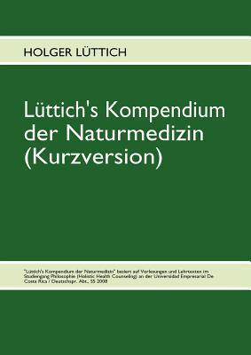 Lüttichs Kompendium der Naturmedizin Holger Lüttich