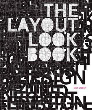 The Layout Look Book  by  Max Weber