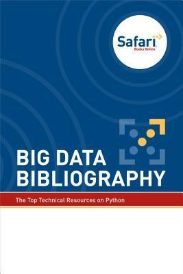 Big Data Bibliography  by  Safari Books Online Content Team