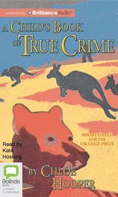 Childs Book of True Crime, A  by  Chloe Hooper