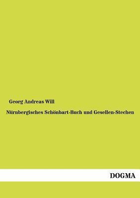 N Rnbergisches Sch Nbart-Buch Und Gesellen-Stechen Georg Andreas Will