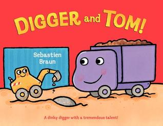 Digger and Tom! Sebastien Braun