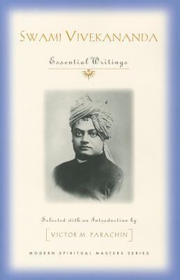 Swami Vivekananda: Essential Writings Swami Vivekananda