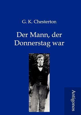 Der Mann, Der Donnerstag War  by  G.K. Chesterton