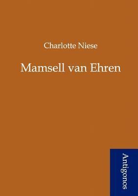 Mamsell Van Ehren  by  Charlotte Niese