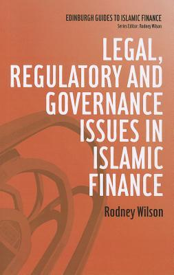Legal, Regulatory and Governance Issues in Islamic Finance  by  Rodney Wilson