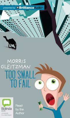 Too Small to Fail Morris Gleitzman