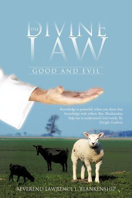 The Divine Law: Good and Evil  by  Lawrence L. Blankenship