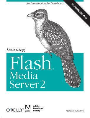 Learning Flash Media Server 2 William  Sanders