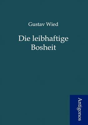 Die Leibhaftige Bosheit Gustav Wied