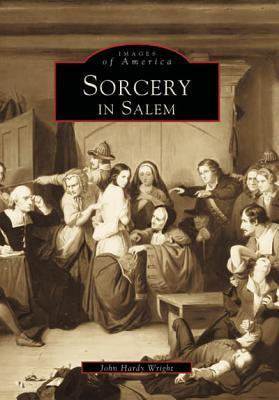 Sorcery in Salem  by  John Hardy Wright