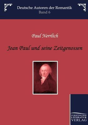 Jean Paul Und Seine Zeitgenossen Paul Nerrlich