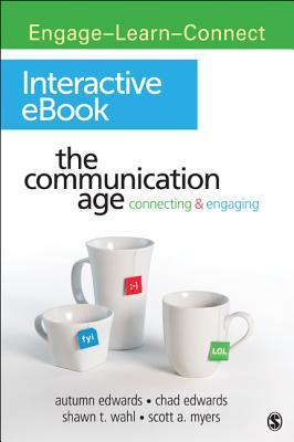 The Communication Age Interactive eBook: Connecting & Engaging Autumn P. Edwards