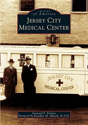 Jersey City Medical Center Leonard F. Vernon