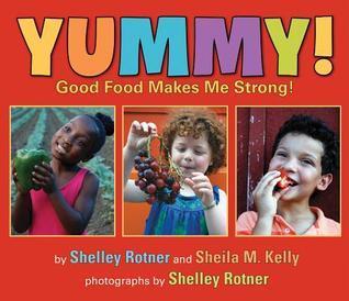 Yummy!: Good Food Makes Me Stong! Shelley Rotner