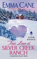 True Love at Silver Creek Ranch (Valentine Valley #2)