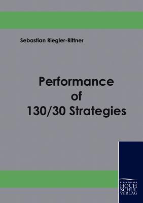 Performance of 130/30 Strategies  by  Sebastian Riegler-Rittner