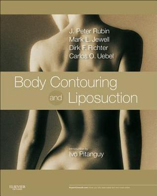 Body Contouring and Liposuction: Expert Consult - Online and Print J. Peter Rubin