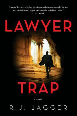 Lawyer Trap: A Novel of Crime  by  R.J. Jagger