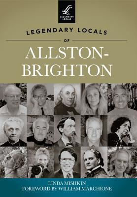 Legendary Locals of Allston-Brighton, Massachusetts Linda Mishkin