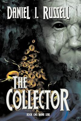 The Collector Book One: Mana Leak  by  Daniel I. Russell