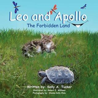 Leo and Apollo: The Forbidden Land Sally A Tucker