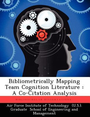 Bibliometrically Mapping Team Cognition Literature: A Co-Citation Analysis  by  Ryan A Howell