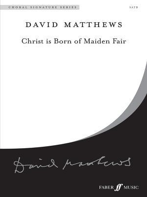 Christ Is Born of Maiden Fair: Satb, A Cappella, Choral Octavo  by  Alfred A. Knopf Publishing Company, Inc.