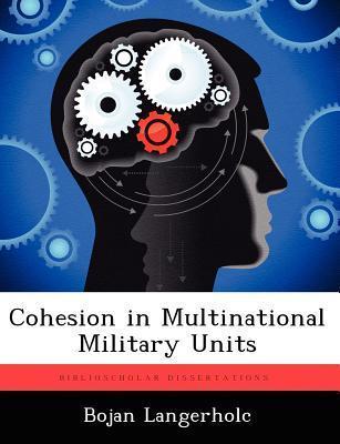 Cohesion in Multinational Military Units Bojan Langerholc