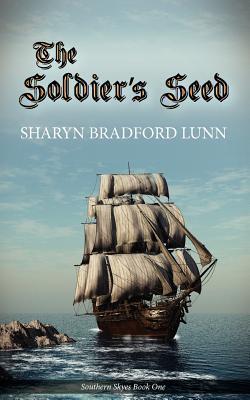 The Soldiers Seed Sharyn Bradford Lunn