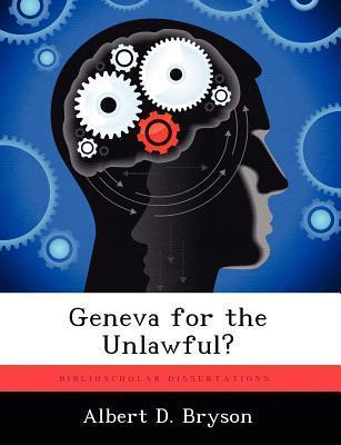 Geneva for the Unlawful? Albert D. Bryson
