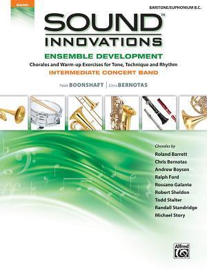 Sound Innovations Ensemble Development: Baritone/Euphonium B.C.: Intermediate Concert Band  by  Peter Boonshaft