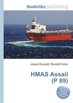 Hmas Assail (P 89)  by  Jesse Russell