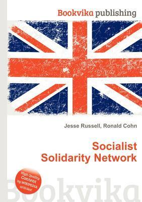 Socialist Solidarity Network  by  Jesse Russell