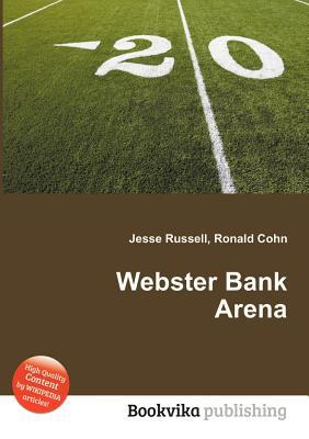 Webster Bank Arena  by  Jesse Russell