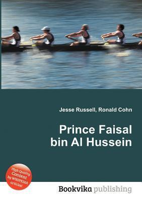 Prince Faisal Bin Al Hussein  by  Jesse Russell