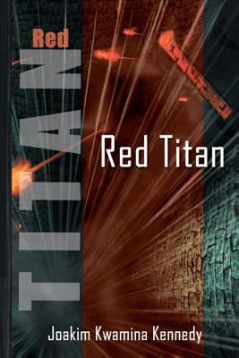 Red Titan: A Hero Rising Joakim Joakim Kennedy