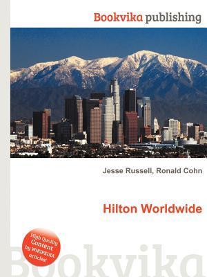 Hilton Worldwide  by  Jesse Russell
