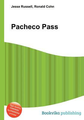 Pacheco Pass  by  Jesse Russell