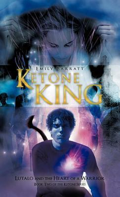 Ketone King: Lutalo and the Heart of a Warrior  by  Emily Barratt