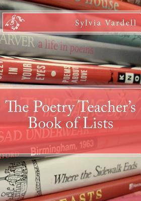 The Poetry Teachers Book of Lists Sylvia M. Vardell